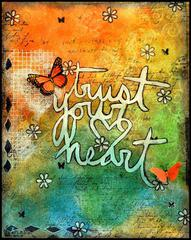 Trust your Heart!!