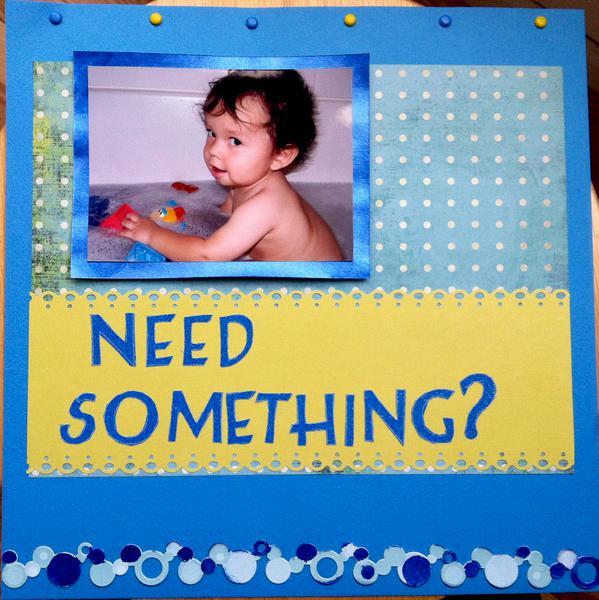 need something?