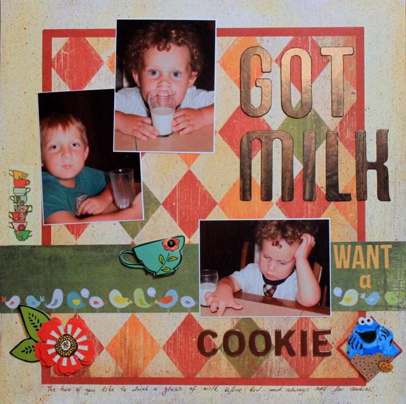 Got milk  - want a cookie