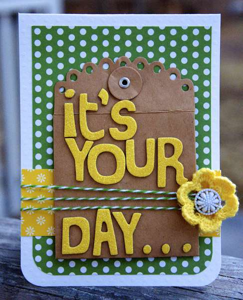 It's Your Day...