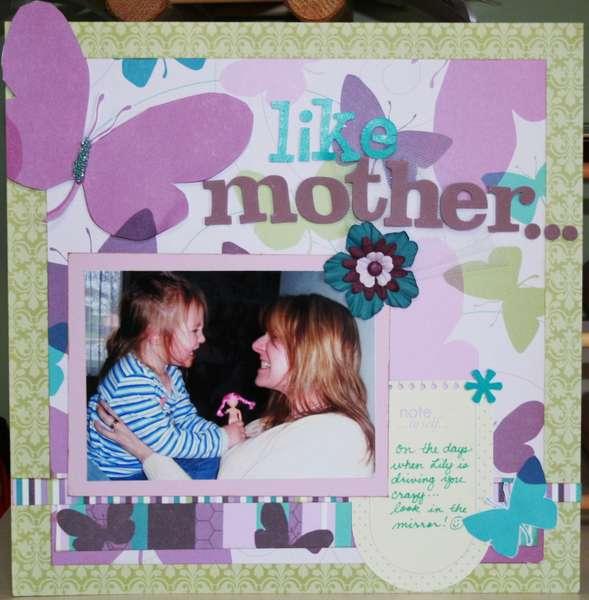 like mother...