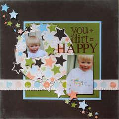 You + Dirt = Happy