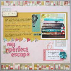 My Perfect Escape!