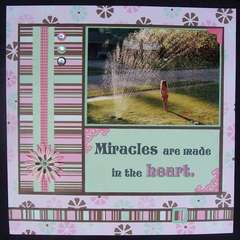 """""""Miracles are made in the heart"""""""