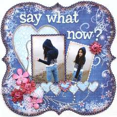 Say What Now?  **MY CREATIVE SCRAPBOOK**