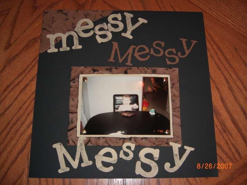 Messy Messy Messy