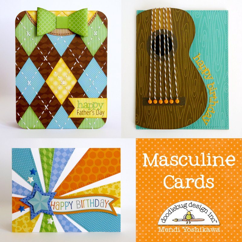 Doodlebug Masculine Cards for Guys by Mendi Yoshikawa