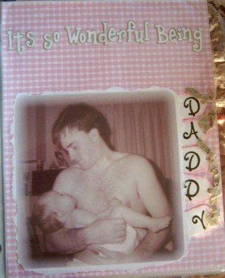 Its so wonderful being Daddy