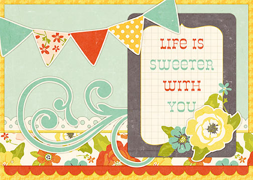 Life Is Sweeter Card