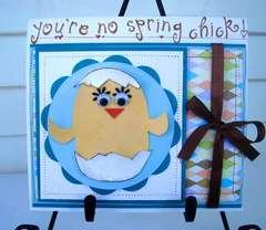 You're No Spring Chick!