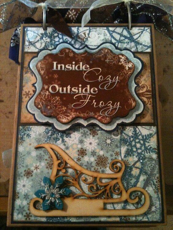 Inside Cozy Outside Frozy