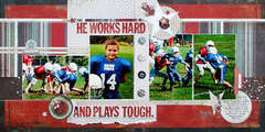 *He Works Hard & Plays Tough*