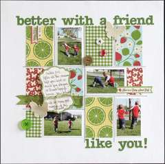 Better with a friend like you!