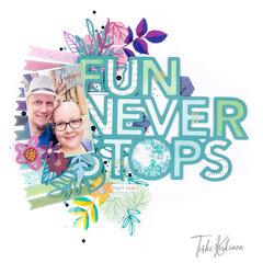 Fun Never Stops