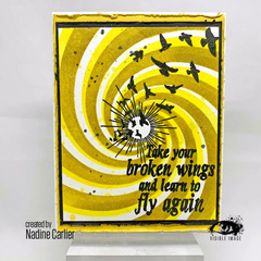 TAKE YOUR BROKEN WINGS AND LEARN TO FLY AGAIN CARD