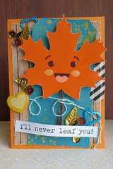 I'll Never Leaf You!
