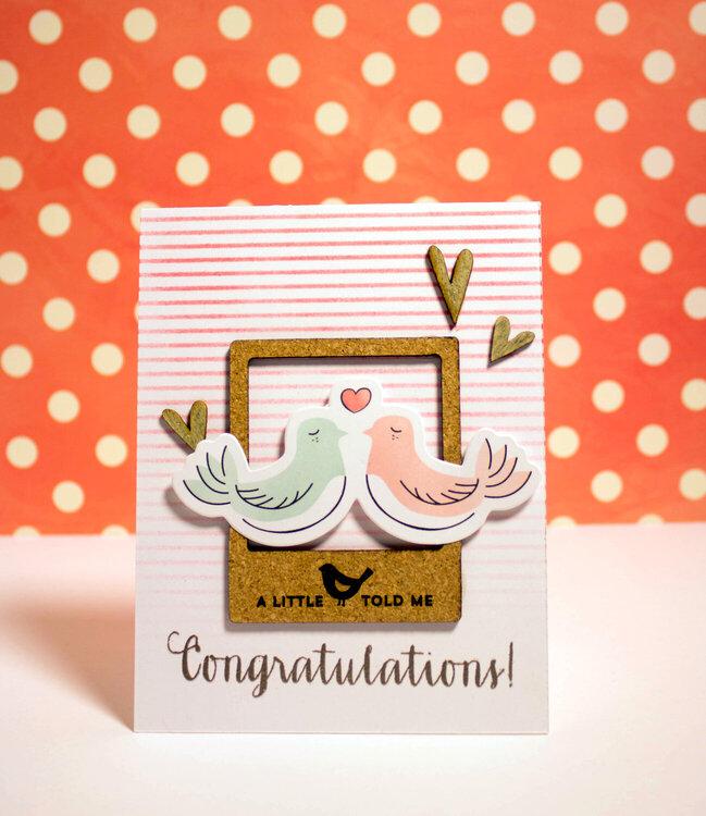 Congratulations - A Little Birdie Told Me