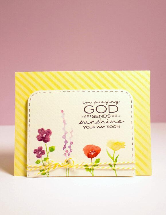 Praying that God sends sunshine your way