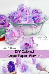 Easy DIY Colored Crepe Flowers with Ranger Ink and Scrapbook Adhesives by 3L