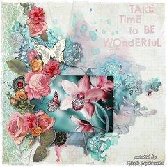Take Time to Be Wonderful