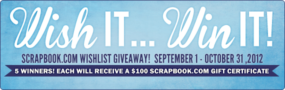 Wish It, Win It! $500 Scrapbook.com Wish List Giveaway