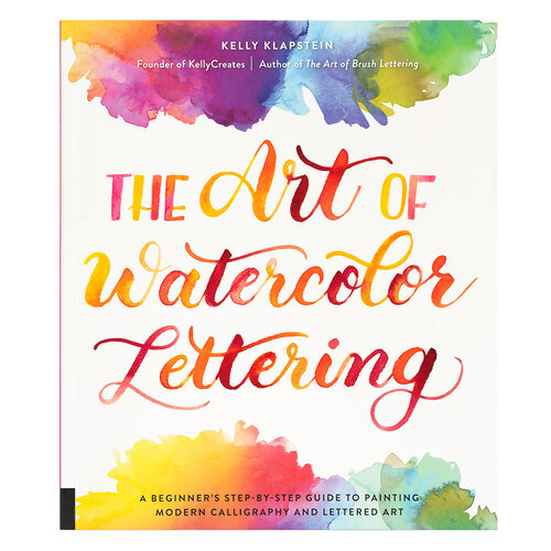 Kelly Creates - Watercolor Brush Lettering Collection - The Art of Watercolor Lettering A Beginner's Step-by-Step Book