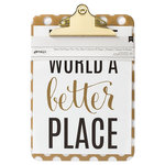 American Crafts - 9 x 12.5 Clipboard with Print - Better Place