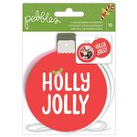 Pebbles - Holly Jolly Collection - Christmas - Ornaments