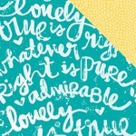 Bella Blvd - Illustrated Faith - Whatever is Lovely Collection - 12 x 12 Double Sided Paper - Praiseworthy