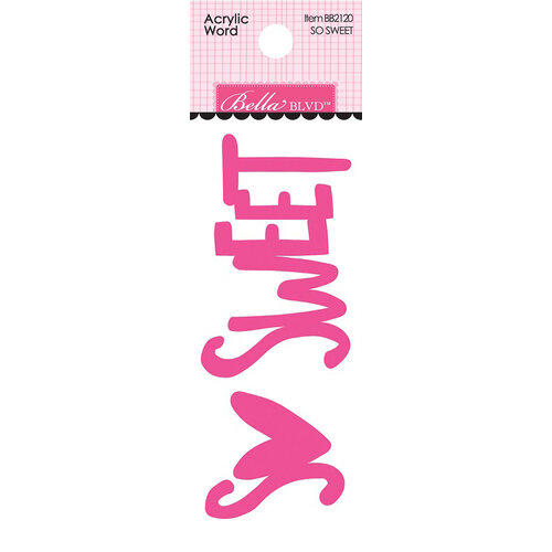 Bella Blvd - Squeeze The Day Collection - Acrylic Words - So Sweet