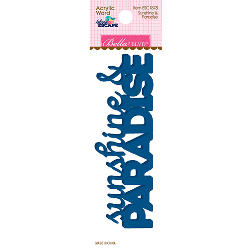 Bella Blvd - Island Escape Collection - Acrylic Words - Sunshine and Paradise