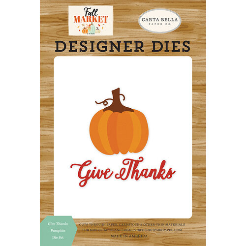 Carta Bella Paper - Fall Market Collection - Designer Dies - Give Thanks Pumpkin