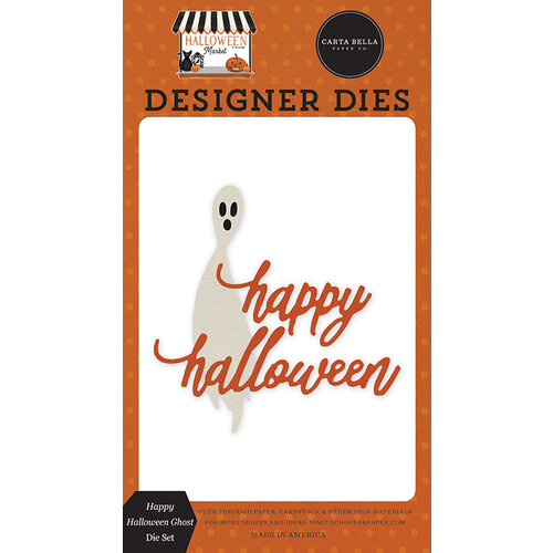 Carta Bella Paper - Halloween Market Collection - Designer Dies - Happy Halloween Ghost