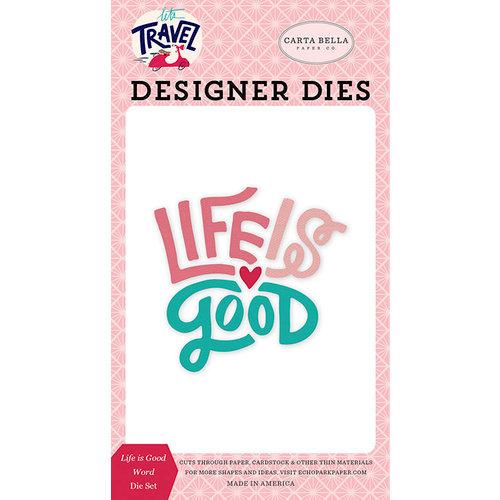 Carta Bella Paper - Let's Travel Collection - Designer Dies - Life is Good Word