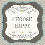 Carolee's Creations - Adornit - Art Play Prints - 12 x 12 Paper - Choose Happy