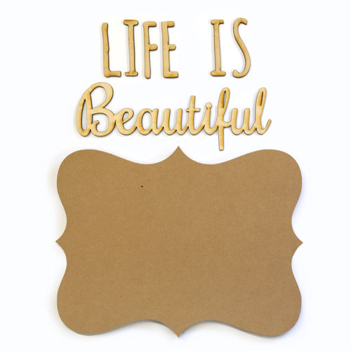 Carolee's Creations - Adornit - Bare Wood Sets - Word Plaque - Life is Beautiful