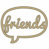 Carolee's Creations - Adornit - Wood Chat Bubble - Friends