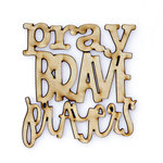 Carolee's Creations - Adornit - Documented Faith Collection - Wood Shapes - Brave Prayers