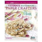 Paper Crafts - The Ultimate Handbook for Paper Crafters
