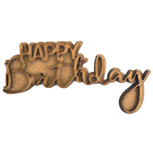 Creative Expressions - Art-Effex - Wood Embellishments - Happy Birthday