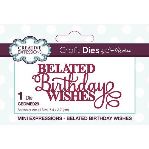 Creative Expressions - Mini Sentiments Collection - Dies - Belated Birthday Wishes