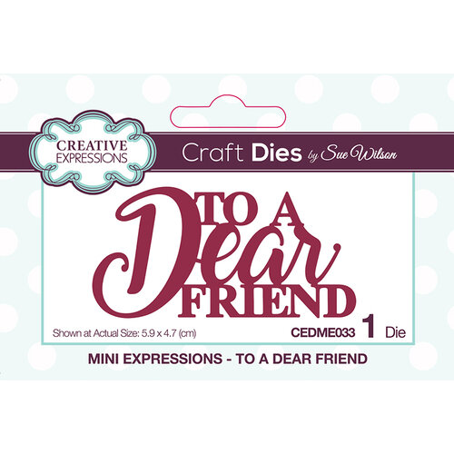 Creative Expressions - Mini Expressions Collection - Dies - To a Dear Friend