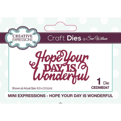 Creative Expressions - Mini Expressions Collection - Craft Dies - Hope Your Day is Wonderful