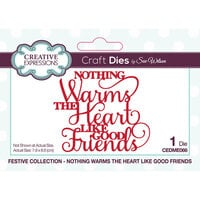 Creative Expressions - Christmas - Festive Collection - Craft Die - Nothing Warms The Heart Like Good Friends