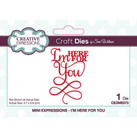 Creative Expressions - Mini Expressions Collection - Craft Die - I'm Here For You
