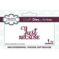 Creative Expressions - Mini Expressions Collection - Craft Dies - Just Because