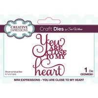Creative Expressions - Craft Dies - Mini Expressions - You Are Close To My Heart