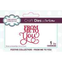 Creative Expressions - Festive Collection - Craft Die - Mini Expressions - Christmas - From Me To You