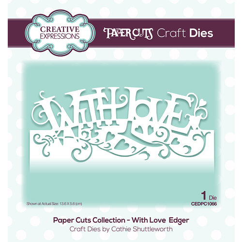 Creative Expressions - Paper Cuts Collection - Dies - With Love Edger