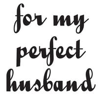 Creative Expressions - Woodware Clear Singles - Clear Photopolymer Stamps - For My Perfect Husband